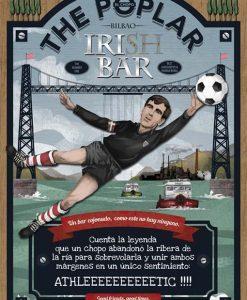 En el dibujo vemos Iribar, el mítico portero del Athletic, parando un balón. De fondo el Puente Colgante hace de portería y vemos la ría, sus barcazas, los altos hornos y los montes que rodean al Botxo... El poster representa un cartel de pub irlandés.